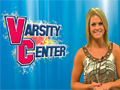 Varsity Center - The first Varsity Center of 2011!